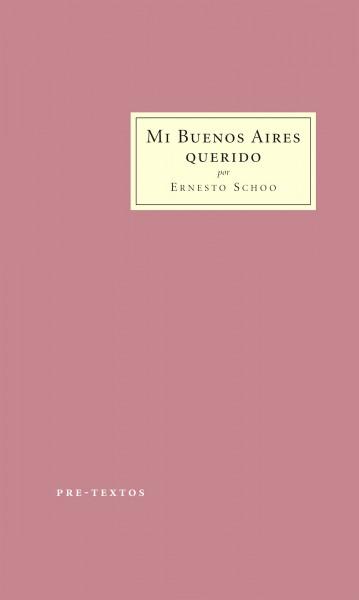 Mi Buenos Aires querido de Ernesto Schoo